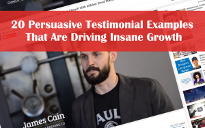 20 Persuasive Testimonial Examples That Are Driving Insane Growth