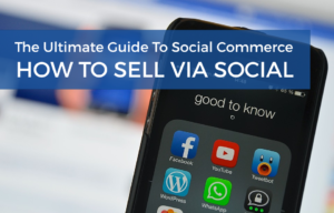 Ultimate Guide to Social Commerce